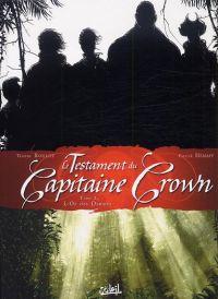 Le testament du capitaine Crown T2 : L'Or des Damnés (0), bd chez Soleil de Roulot, Henaff, le Moal