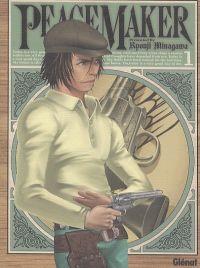 Peace maker T1, manga chez Glénat de Minagawa