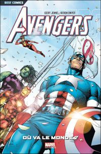 Avengers - Best comics T1 : Où va le monde ?, comics chez Panini Comics de Johns, Dwyer, Frank, Smith, Remender, Sotomayor