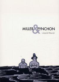 Miller et Pynchon, bd chez Cambourakis de Maurer