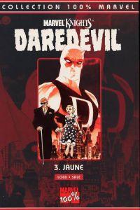 Daredevil - L'homme sans peur – 100% Marvel, T3 : Jaune (Marvel Knights) (0), comics chez Panini Comics de Loeb, Sale, Hollingsworth