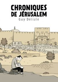 Chroniques de Jérusalem, bd chez Delcourt de Delisle