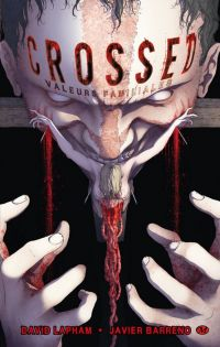 Crossed T3 : Valeurs familiales (0), comics chez Milady Graphics de Lapham, Barreno, Digikore studio, Hugonnard-Bert, Burrows