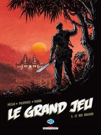 Le grand jeu T5 : Le roi dragon (0), bd chez Delcourt de Pécau, Pilipovic, Thorn