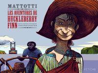 Les aventures de Huckleberry Finn, bd chez Gallimard de Tettamanti, Twain, Mattotti