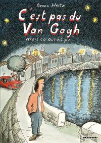 C'est pas du Van Gogh mais ça aurait pu..., bd chez Gallimard de Heitz