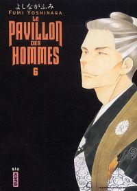 Le pavillon des hommes T6, manga chez Kana de Yoshinaga