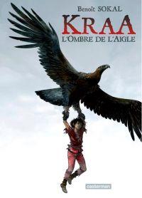 Kraa T2 : L'ombre de l'aigle (0), bd chez Casterman de Sokal