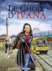 Le Choix d'Ivana T1, bd chez Casterman de Tito