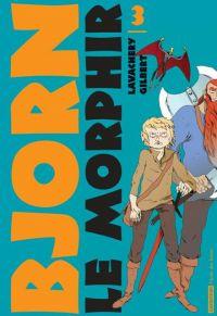 Bjorn le Morphir – cycle 1 : Bjorn aux enfers, T3 : Au coeur du Tanarbrok (0), bd chez Casterman de Lavachery, Gilbert