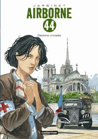 Airborne 44 – cycle 2 : Le débarquement, T4 : Destins croisés (0), bd chez Casterman de Jarbinet