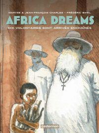 Africa dreams T2 : Dix volontaires sont arrivés enchainés (0), bd chez Casterman de Charles, Charles, Bihel