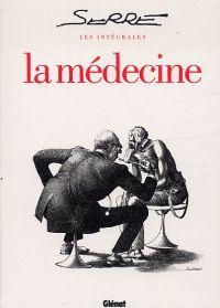 Serre : La médecine (1), bd chez Glénat de Serre