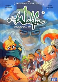 Wakfu T1, bd chez Ankama de Bauthian, Changjie, Studio World Wide, Kissa