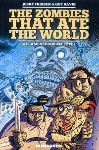 The Zombies that ate the world T1 : Ramenez-moi ma tête (0), comics chez Les Humanoïdes Associés de Frissen, Davis, Kirchoff