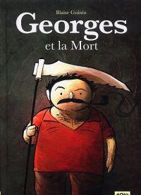 George et la mort : , bd chez 12 bis de Guinin