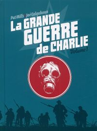 La grande guerre de Charlie T1 : La Bataille de la Somme - 1 (0), comics chez Delirium de Mills, Colquhoun