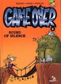 Game Over T6 : Sound of silence (0), bd chez Mad Fabrik de Patelin, Adam, Midam