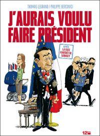 J'aurais voulu faire Président, bd chez 12 bis de Legrand, Bercovici, Bonaventure
