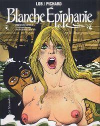 Blanche épiphanie T2 : La croisière infernale, suivi de Blanche à New York (1), bd chez La Musardine de Lob, Pichard