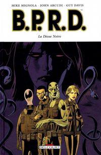 B.P.R.D. T10 : La Déesse Noire (0), comics chez Delcourt de Mignola, Arcudi, Davis, Stewart, Nowlan