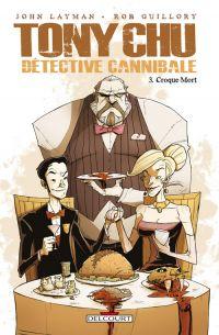 Tony Chu, détective cannibale T3 : Croque-mort (0), comics chez Delcourt de Layman, Guillory