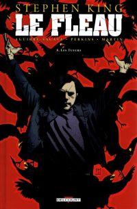 Le fléau T8 : Les tueurs (0), comics chez Delcourt de King, Aguirre-Sacasa, Perkins, Martin, Coker