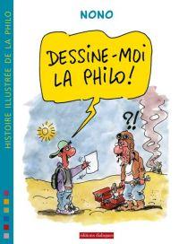 Dessine-moi la philo, bd chez Dialogues de Nono