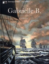 Gabrielle B. Cycle II T1 : Liberté (0), bd chez Emmanuel Proust Editions de Robet, Robet