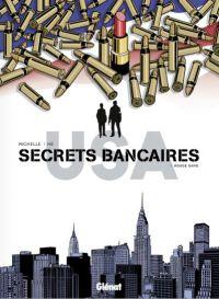 Secrets bancaires USA T3 : Rouge sang (0), bd chez Glénat de Richelle, Hé, Dupeyrat, Lambin