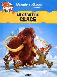 Géronimo Stilton T5 : Le géant de glace (0), bd chez Glénat de Stilton