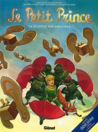 Le Petit Prince T7 : La planète des amicopes (0), bd chez Glénat de Bruneau, Dorison, Poli, Fayolle, Elyum Studio, Benoit, Lambin