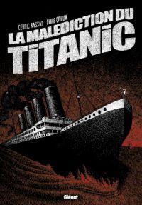 La Malédiction du Titanic, bd chez Glénat de Rassat, Orhun
