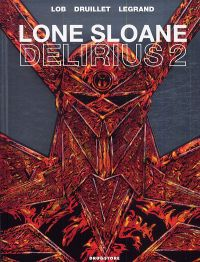 Lone Sloane T5 : Delirius 2, bd chez Drugstore de Lob, Legrand, Druillet, Fernandez