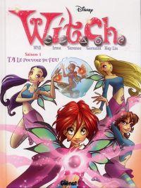 Witch T4 : Le Pouvoir du feu (0), bd chez Glénat de Collectif