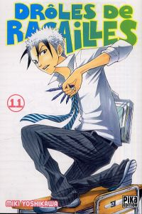 Drôles de racailles T11, manga chez Pika de Yoshikawa