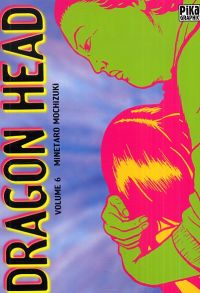 Dragon Head T6, manga chez Pika de Mochizuki