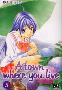 A Town where you live T5, manga chez Pika de Kouji