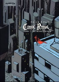 Comix remix T1 : Feu mister Mercure (0), bd chez Dupuis de Bourhis, Ralenti