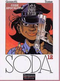Soda T12 : Code Apocalypse (0), bd chez Dupuis de Tome, Gazzotti, Cerise