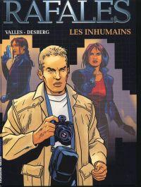 Rafales T1 : Les inhumains (0), bd chez Le Lombard de Desberg, Vallès, Alluard