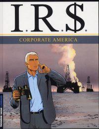 IR$ – cycle 4, T7 : Corporate america (0), bd chez Le Lombard de Desberg, Vrancken, Coquelicot