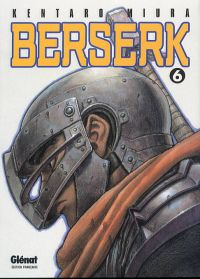 Berserk T6, manga chez Glénat de Miura