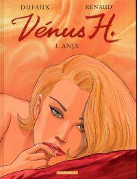 Vénus H. T1 : Anja (0), bd chez Dargaud de Dufaux, Renaud