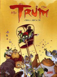 Trum T1 : Trum et l'oeuf de Tai (0), bd chez Soleil de Rieu, Tiho