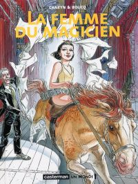 La femme du magicien : , bd chez Casterman de Charyn, Boucq
