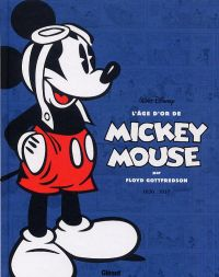 L'Age d'or de Mickey Mouse T1 : 1936-1937 (0), comics chez Glénat de Gottfredson, Collectif