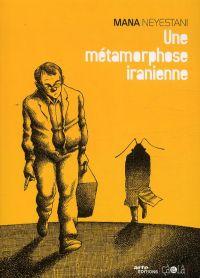 Métamorphose iranienne, bd chez Çà et là de Neyestani