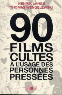 90 films cultes à l'usage des personnes pressées, comics chez Çà et là de Wengelewski, Lange