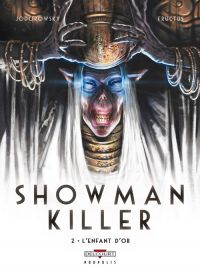 Showman killer T2 : L'Enfant d'or, bd chez Delcourt de Jodorowsky, Fructus